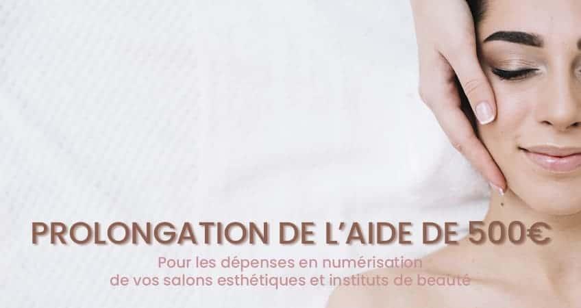 Prolongation de l'aide numérique 500 euros salon esthétique