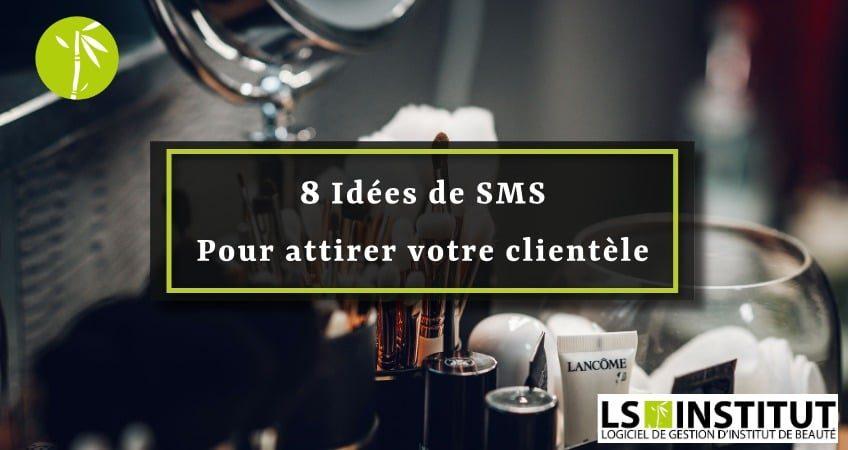 8 idées de sms pour attirer la clientèle en institut de beauté - LSInstitut article de Blog