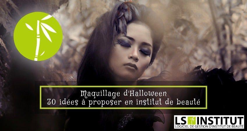 Maquillages Halloween : 30 idées à proposer en institut
