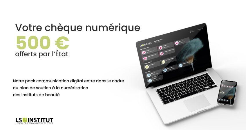 Votre chèque numérique 500 € offerts par l'État pour LSInstitut